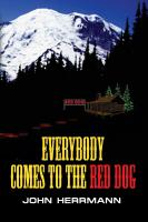 Everybody Comes to the Red Dog